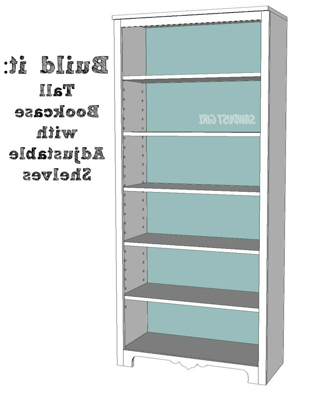 Trendy Tall Bookcase With Adjustable Shelves – Sawdust Girl® Inside Diy Bookcases Plans (View 14 of 15)