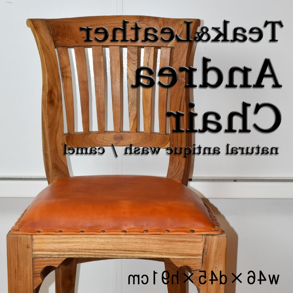 Preferred Kanmuryou: Quality Of Dining Chair / Andrea Chair Dining Ai Che's With Natural Brown Teak Wood Leather Dining Chairs (View 15 of 20)