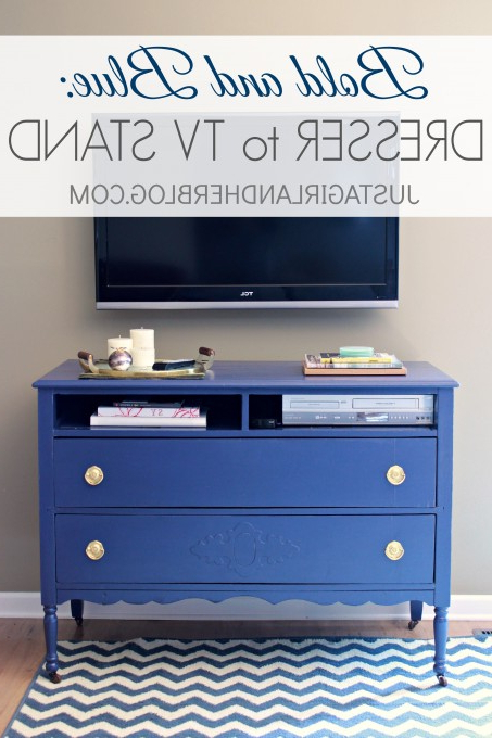 Bold And Blue: A Dresser To Tv Stand Transformation – Just A Girl Pertaining To Most Up To Date Blue Tv Stands (Gallery 17 of 20)