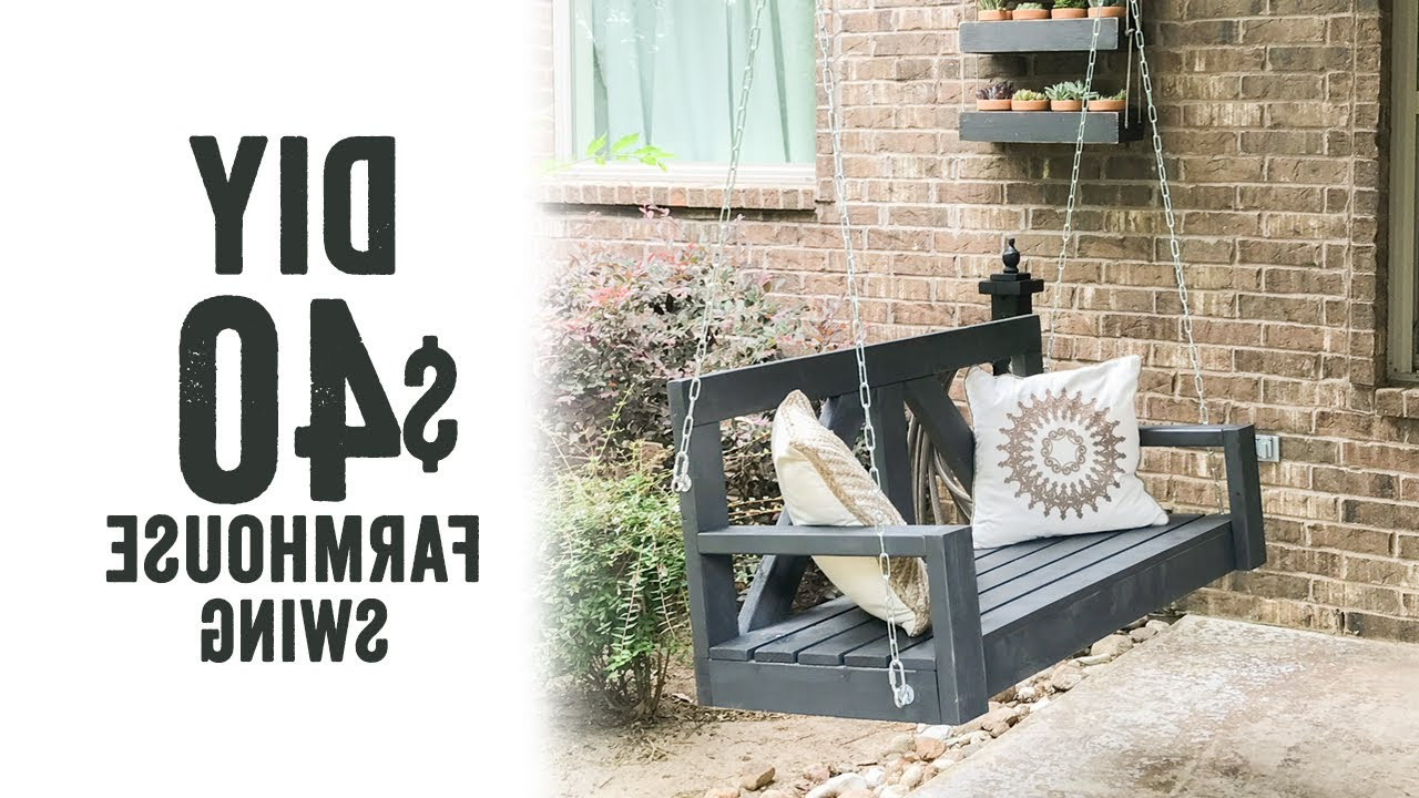 Diy $40 Farmhouse Porch Swing With Regard To Most Current Porch Swings (View 18 of 30)