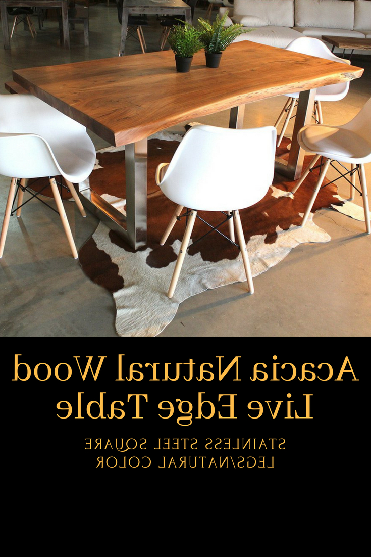 Famous Acacia Dining Tables With Black X Legs For Acacia Natural Wood Live Edge Table – Stainless Steel Square (View 27 of 30)