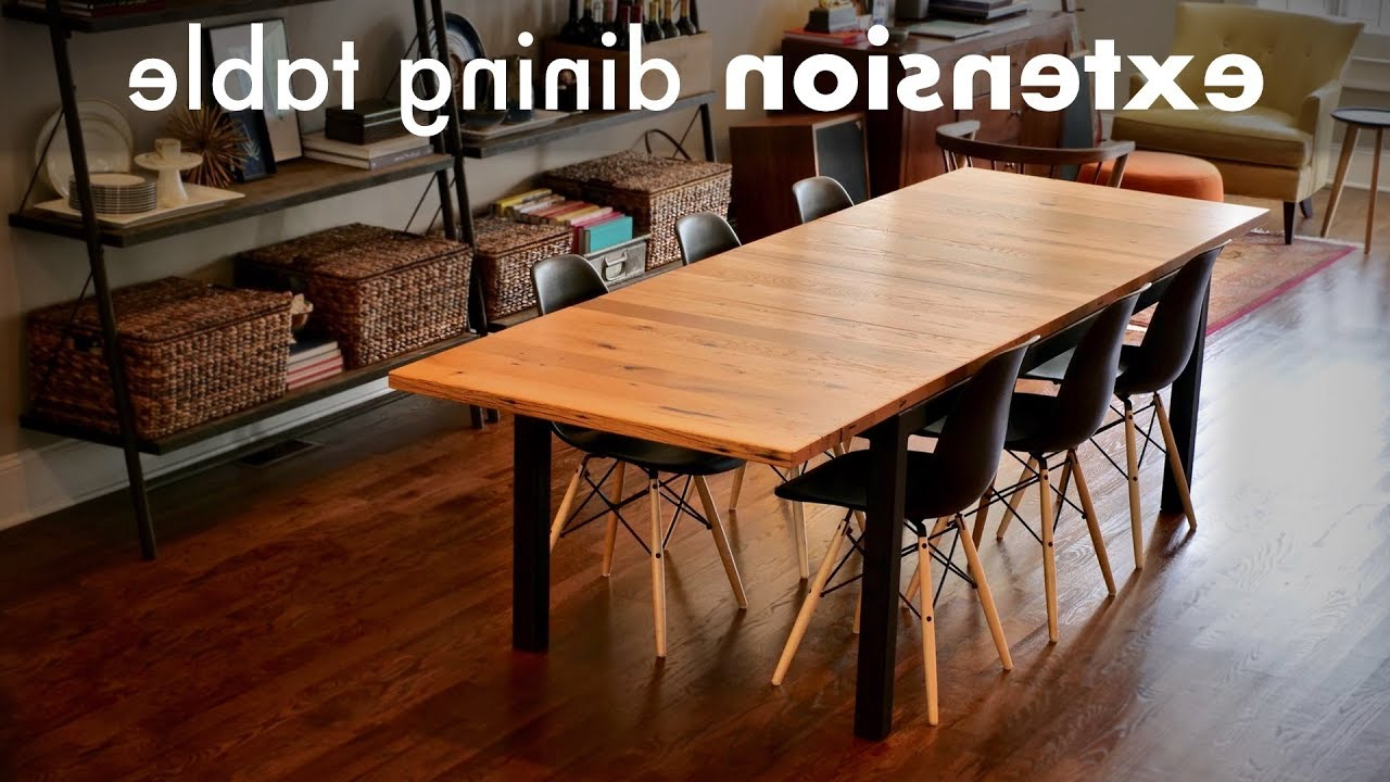Reclaimed Oak Extension Dining Table // How To Build – Woodworking / Welding Throughout Most Recently Released Extension Dining Tables (View 5 of 30)