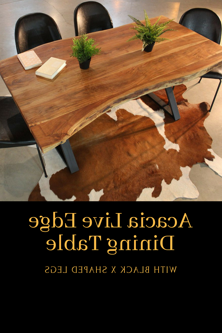 The Clyde Dining Table Is A Freeform Table Made Out Of Solid For Latest Acacia Dining Tables With Black X Leg (Gallery 13 of 30)